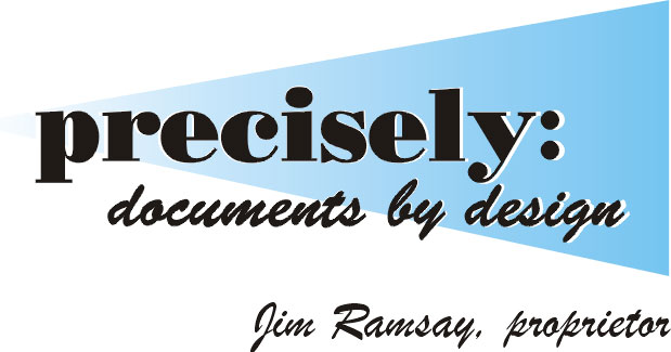 Precisely: Documents by Design. Jim Ramsay, proprietor